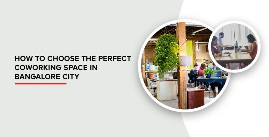 Choosing Perfect Coworking Space in Bangalore